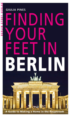 Finding Your Feet in Berlin (Pines, Giulia)