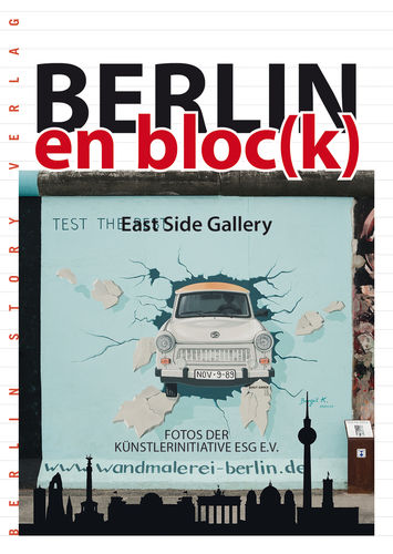 Berlin en bloc(k) - East Side Gallery