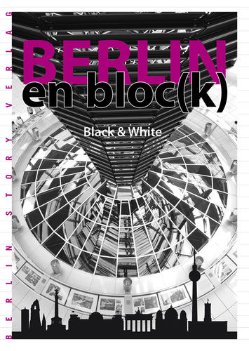 Berlin en bloc(k) - Black and White
