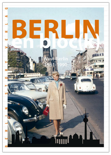 Berlin en bloc(k) – West-Berlin 1961-1990